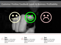 Customer Positive Feedback Leads To Business Profitability Ppt Infographics Background Image PDF