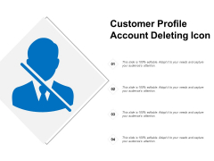 Customer Profile Account Deleting Icon Ppt PowerPoint Presentation Portfolio Example