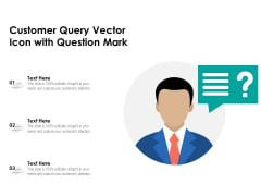 Customer Query Vector Icon With Question Mark Ppt PowerPoint Presentation File Master Slide PDF
