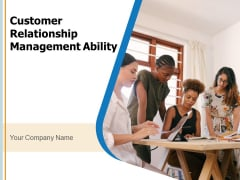 Customer Relationship Management Ability Resources Performance Customer Ppt PowerPoint Presentation Complete Deck