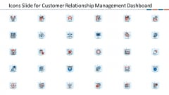 Customer Relationship Management Dashboard Icons Slide For Customer Relationship Management Dashboard Designs PDF