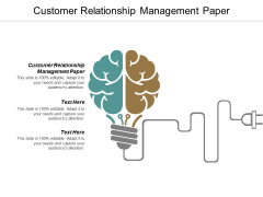Customer Relationship Management Paper Ppt PowerPoint Presentation Professional Deck