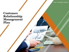 Customer Relationship Management Plan Ppt PowerPoint Presentation Complete Deck With Slides