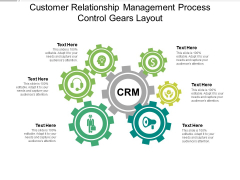 Customer Relationship Management Process Control Gears Layout Ppt PowerPoint Presentation Icon Graphics Download PDF