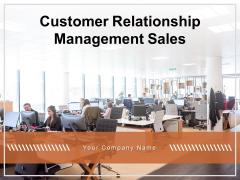 Customer Relationship Management Sales Sales Planning Process Sales CRM Ppt PowerPoint Presentation Complete Deck