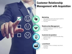Customer Relationship Management With Acquisition Ppt PowerPoint Presentation Layouts Slides