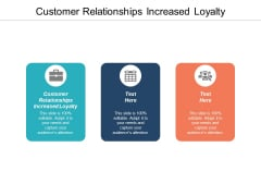 Customer Relationships Increased Loyalty Ppt PowerPoint Presentation Infographics Show Cpb