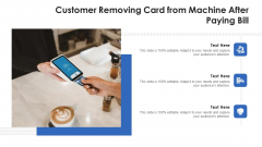 Customer Removing Card From Machine After Paying Bill Ppt PowerPoint Presentation Gallery Designs PDF