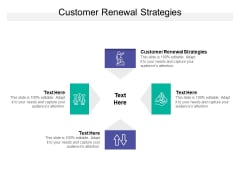 Customer Renewal Strategies Ppt PowerPoint Presentation Show Graphics Cpb