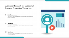 Customer Research For Successful Business Promotion Vector Icon Ppt PowerPoint Presentation Slides Graphics Download PDF