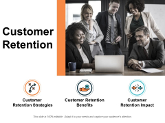 Customer Retention Ppt PowerPoint Presentation Styles Show
