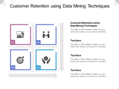 Customer Retention Using Data Mining Techniques Ppt PowerPoint Presentation Show Slideshow Cpb