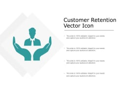 Customer Retention Vector Icon Ppt PowerPoint Presentation Infographics Format Ideas