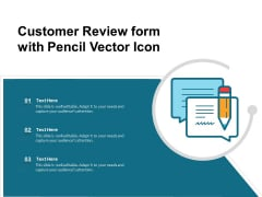 Customer Review Form With Pencil Vector Icon Ppt PowerPoint Presentation Gallery Mockup PDF