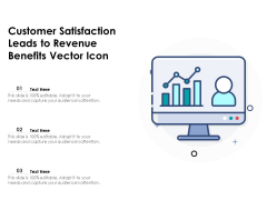 Customer Satisfaction Leads To Revenue Benefits Vector Icon Ppt PowerPoint Presentation Gallery Templates PDF