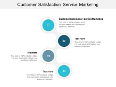 Customer Satisfaction Service Marketing Ppt PowerPoint Presentation Infographics Slides Cpb