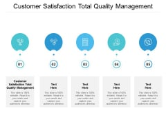 Customer Satisfaction Total Quality Management Ppt PowerPoint Presentation Slides Example Introduction Cpb