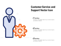 Customer Service And Support Vector Icon Ppt PowerPoint Presentation Infographic Template Outfit
