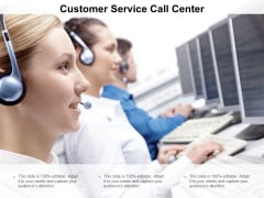 Customer Service Call Center Ppt PowerPoint Presentation Professional Graphics