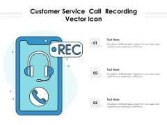 Customer Service Call Recording Vector Icon Ppt PowerPoint Presentation Model Graphics Pictures PDF