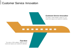 Customer Service Innovation Ppt PowerPoint Presentation Summary Infographic Template Cpb