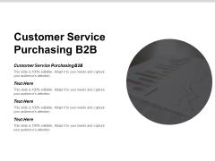 Customer Service Purchasing B2B Ppt PowerPoint Presentation Ideas Inspiration Cpb