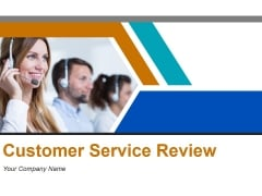 Customer Service Review Ppt PowerPoint Presentation Complete Deck With Slides