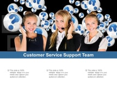Customer Service Support Team Ppt PowerPoint Presentation Pictures Design Ideas