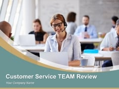 Customer Service Team Review Sample Of Ppt Presentation