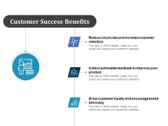 Customer Success Benefits Ppt PowerPoint Presentation Ideas Design Templates