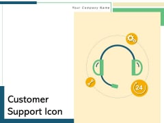 Customer Support Icon Business Executive Support Service Ppt PowerPoint Presentation Complete Deck