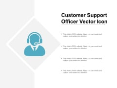 Customer Support Officer Vector Icon Ppt Powerpoint Presentation Layouts Visual Aids