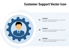 Customer Support Vector Icon Ppt PowerPoint Presentation Portfolio Outfit PDF