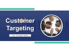 Customer Targeting Process Demographic Ppt PowerPoint Presentation Complete Deck
