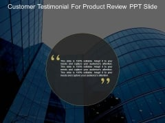 Customer Testimonial For Product Review Ppt Slide