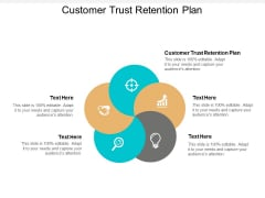 Customer Trust Retention Plan Ppt PowerPoint Presentation Icon Example File Cpb
