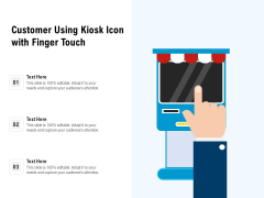Customer Using Kiosk Icon With Finger Touch Ppt PowerPoint Presentation File Design Templates PDF