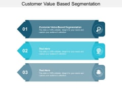 Customer Value Based Segmentation Ppt PowerPoint Presentation Infographics Graphics Cpb