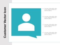Customer Vector Icon Ppt PowerPoint Presentation Summary Outline