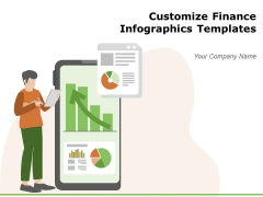 Customize Finance Infographics Templates Business Planing Ppt PowerPoint Presentation Complete Deck