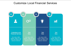 Customize Local Financial Services Ppt PowerPoint Presentation Slides Brochure Cpb
