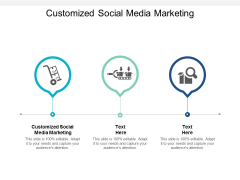 Customized Social Media Marketing Ppt PowerPoint Presentation Layouts Structure Cpb