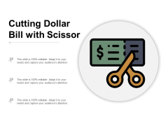Cutting Dollar Bill With Scissor Ppt PowerPoint Presentation Show Graphics Pictures