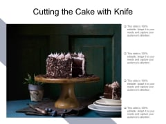 Cutting The Cake With Knife Ppt PowerPoint Presentation Portfolio Background