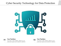 Cyber Security Technology For Data Protection Ppt PowerPoint Presentation Ideas Visual Aids PDF