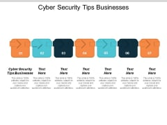Cyber Security Tips Businesses Ppt PowerPoint Presentation Layouts Format Cpb