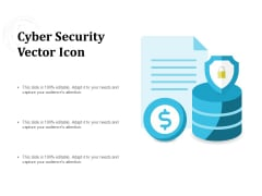 Cyber Security Vector Icon Ppt PowerPoint Presentation File Graphics Example