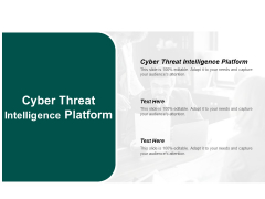 Cyber Threat Intelligence Platform Ppt PowerPoint Presentation Model Example Cpb