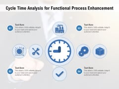 Cycle Time Analysis For Functional Process Enhancement Ppt PowerPoint Presentation Information PDF