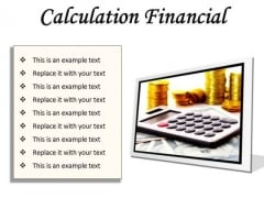 Calculation Financial Money PowerPoint Presentation Slides F